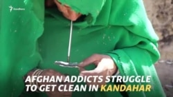 Afghan Addicts Struggle To Get Clean In Kandahar