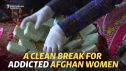 A Clean Break: Afghan Women Make Soap To Recover From Opium Addiction