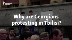 Why Are Georgians Protesting In Tbilisi?