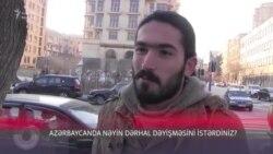 Azərbaycanda nəyin dərhal dəyişməsini istərdiniz?