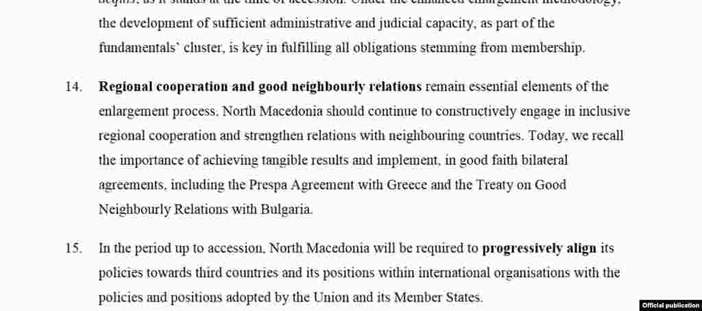 СЕВЕРНА МАКЕДОНИЈА / БУГАРИЈА - БЕЛГИЈА - ЕУ ја подготви преговарачката рамка за Македонија, и според документот до кој дојде РСЕ, јазикот останува македонски, добросоедските односи суштински за проширувањето, но ги нема барањата на Бугарија за дефинирање на македонската нација и македонскиот јазик.