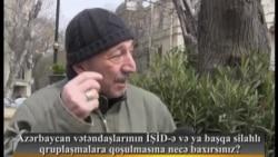 Azərbaycan vətəndaşlarının İŞİD-ə və ya başqa silahlı qruplaşmalara qoşulmasına necə baxırsınız?