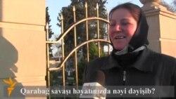 Qarabağ savaşı həyatınızda nəyi dəyişdi?