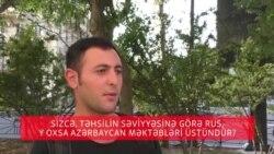 Rus, yoxsa Azərbaycan məktəbində təhsil daha yaxşıdır?