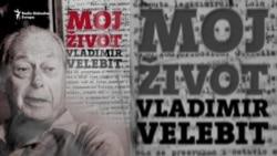 'Moj život' Vladimira Velebita