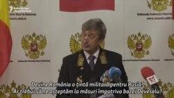 Ambasadorul Rusiei: Nicio intenție cu caracter ostil, agresiv, împotriva României