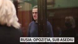 Rusia: opoziția sub asediu