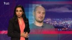 Jurnalist Babçenko sui-qəstdən sağ çıxdı - Əməliyyatın detalları