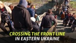 Crossing The Front Line In Eastern Ukraine