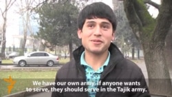 Vox Pops: Would Tajiks Serve In The Russian Military?