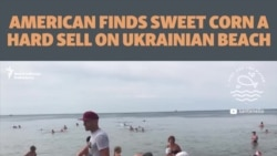 American Finds Sweet Corn A Hard Sell On Ukrainian Beach