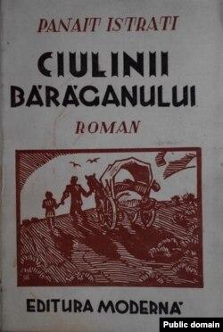 Panait Istrati, Ciulinii Bărăganului, București, ediția din 1943.