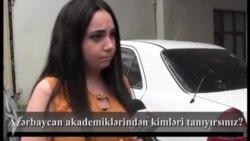 Azərbaycan akademiklərindən kimləri tanıyırsınız?