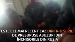Deținuți ruși ar fi plătiți ca să-și bată colegii de celulă
