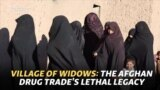 WATCH: Village Of Widows: The Afghan Drug Trade's Lethal Legacy