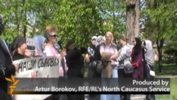 Nalchik Mothers Demonstrate For Defendants' Rights