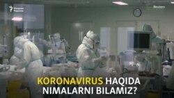 Коронавирус: биз билган ва билмаган маълумотлар