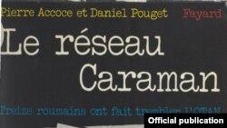 """Detaliu de pe coperta volumului """"Rețeaua Caraman. 13 români au făcut să se cutremure NATO"""", de Pierre Accoce și Jean Daniel Pouget, editura Fayard Publishing 1972."""